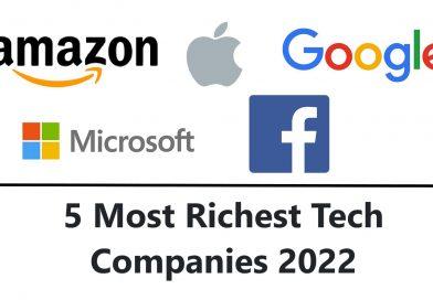 5 Most Richest Tech Companies 2022